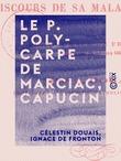 Le P. Polycarpe de Marciac, capucin