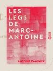 Les Legs de Marc-Antoine
