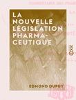 La Nouvelle législation pharmaceutique