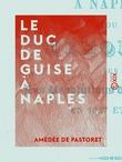 Le Duc de Guise à Naples