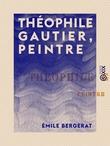 Théophile Gautier, peintre