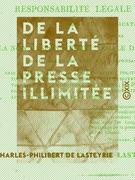 De la liberté de la presse illimitée