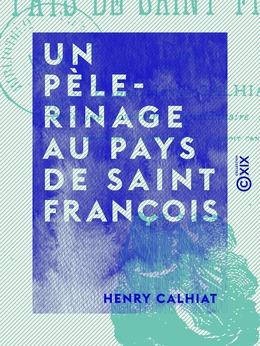 Un pèlerinage au pays de saint François