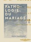 Pathologie du mariage