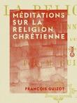 Méditations sur la religion chrétienne