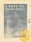 """À Bord du """"Mariotis"""""""