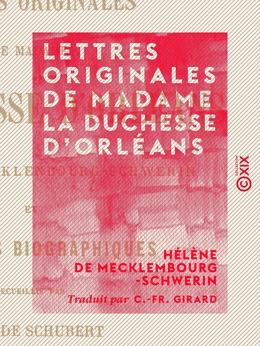 Lettres originales de Madame la duchesse d'Orléans