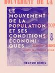Le Mouvement de la population et ses conditions économiques