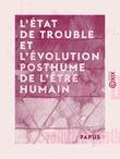 L'État de trouble et l'évolution posthume de l'être humain