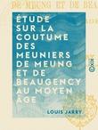 Étude sur la coutume des meuniers de Meung et de Beaugency au Moyen Âge