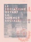 Le Socialisme devant la science sociale