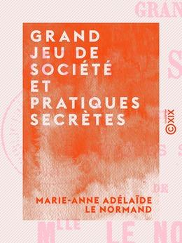 Grand jeu de société et pratiques secrètes