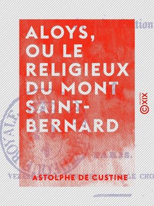 Aloys, ou Le Religieux du mont Saint-Bernard