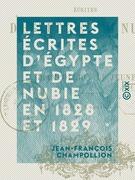 Lettres écrites d'Égypte et de Nubie en 1828 et 1829
