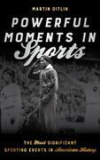 Powerful Moments in Sports
