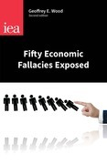 Fifty Economic Fallacies Exposed