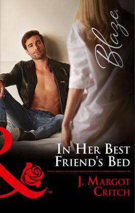 In Her Best Friend's Bed (Mills & Boon Blaze) (Friends With Benefits, Book 5)