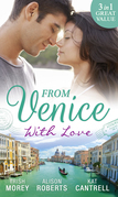 From Venice With Love: Secrets of Castillo del Arco (Bound by his Ring, Book 1) / From Venice with Love / Pregnant by Morning (Mills & Boon M&B)
