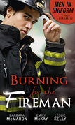 Men In Uniform: Burning For The Fireman: Firefighter's Doorstep Baby / Surrogate and Wife / Lying in Your Arms (Mills & Boon M&B)