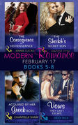 Modern Romance February Books 5-8: The Consequence of His Vengeance / The Sheikh's Secret Son (Secret Heirs of Billionaires, Book 6) / Acquired by Her Greek Boss / Vows They Can't Escape (Mills & Boon e-Book Collections)