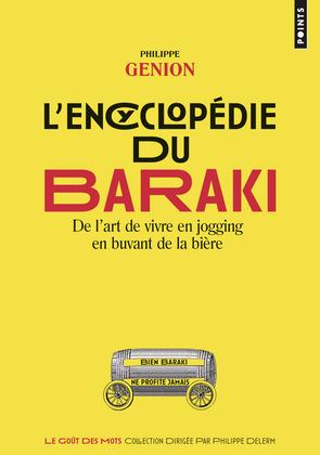 L'Encyclopédie du Baraki. De l'art de vivre en jogging en buvant de la bière