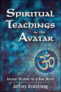 Spiritual Teachings of the Avatar: Ancient Wisdom for a New World