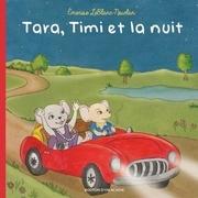 Tara, Timi et la nuit
