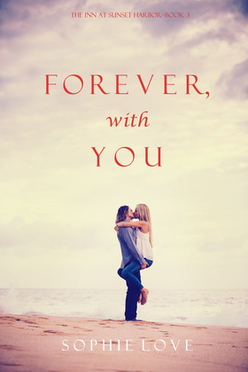 Forever, With You (The Inn at Sunset Harbor--Book 3)