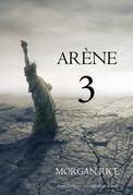 Arène 3 (Tome n 3 de la Trilogie des Rescapés)