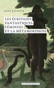 Les écrivains fantastiques féminins et la métamorphose
