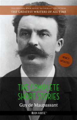Guy de Maupassant: The Complete Short Stories