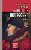 Histoire des Ducs de Bourgogne de la Maison de Valois (1364-1482)