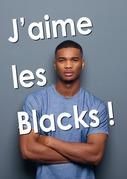 J'aime les Blacks