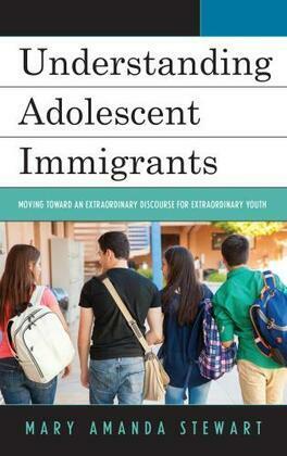 Understanding Adolescent Immigrants