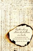 Rethinking Slave Rebellion in Cuba