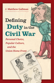 Defining Duty in the Civil War