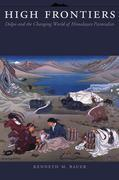 High Frontiers: Dolpo and the Changing World of Himalayan Pastoralists