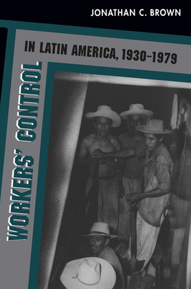Workers' Control in Latin America, 1930-1979