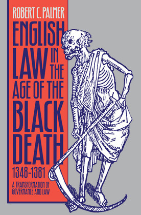 English Law in the Age of the Black Death, 1348-1381