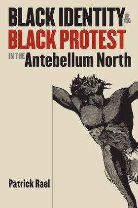 Black Identity and Black Protest in the Antebellum North