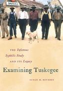 Examining Tuskegee
