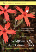 Wildflowers and Plant Communities of the Southern Appalachian Mountains and Piedmont
