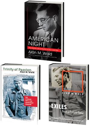 Alan M. Wald's American Literary Left Trilogy, Omnibus E-Book
