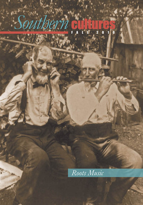Southern Cultures:  Special Roots Music Issue