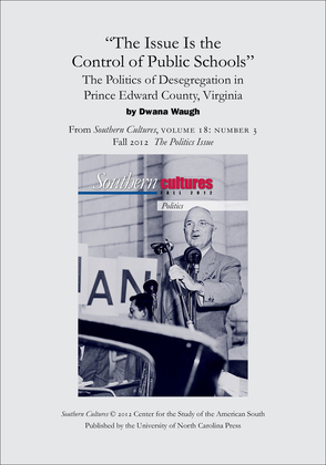 """""""The Issue Is the Control of Public Schools"""": The Politics of Desegregation in Prince Edward County, Virginia"""