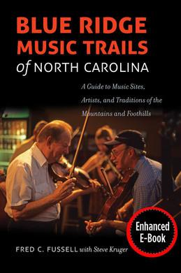 Blue Ridge Music Trails of North Carolina, Enhanced Ebook