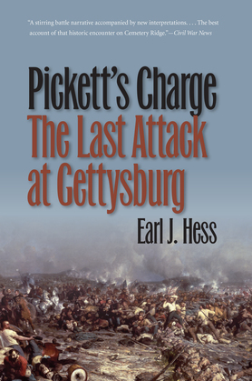 Pickett's Charge--The Last Attack at Gettysburg