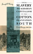 From Slavery to Agrarian Capitalism in the Cotton Plantation South