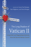 The Long Shadow of Vatican II
