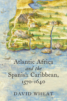 Atlantic Africa and the Spanish Caribbean, 1570-1640